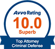 Avvo Rating 10.0 Superb | Top Attorney Criminal Defense